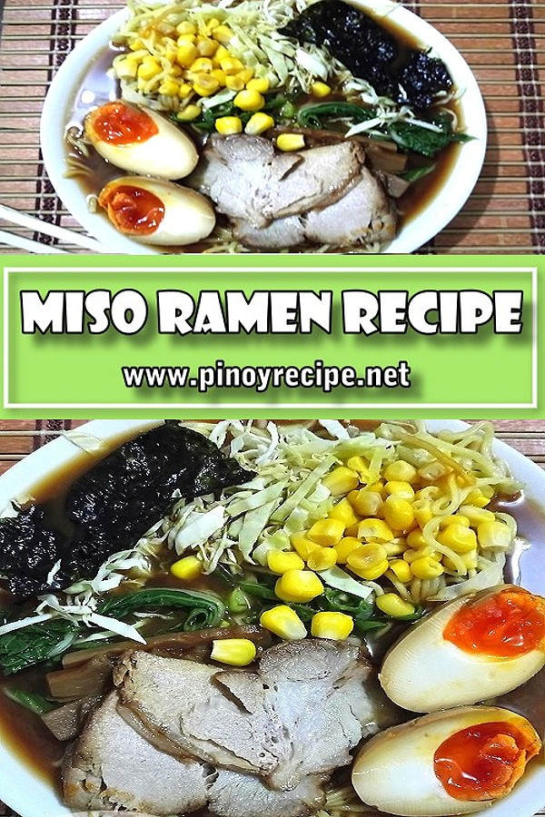 Miso Ramen Recipe - Ramen is one of the most famous Asian dishes in the world. The Miso Ramen is the known as the king of all kings in the Ramen world.